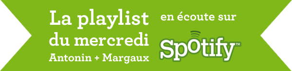 La playlist du mercredi Antonin + Margaux sur Spotify