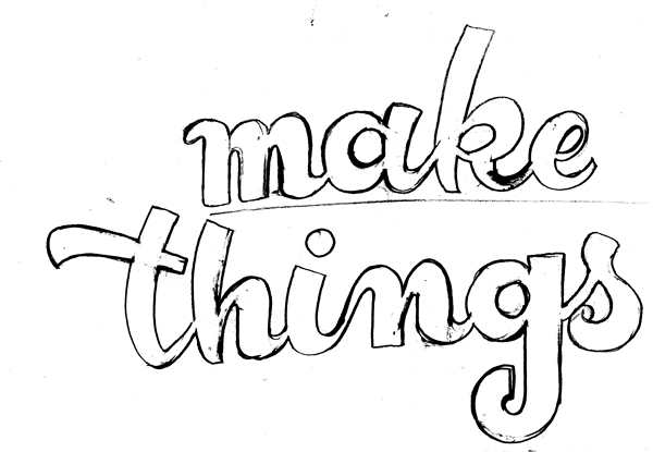 Make things your way lettrage Antonin+Margaux lettering draft wip